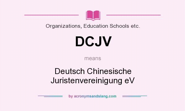 What does DCJV mean? It stands for Deutsch Chinesische Juristenvereinigung eV