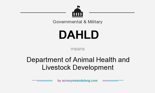 What does DAHLD mean? It stands for Department of Animal Health and Livestock Development