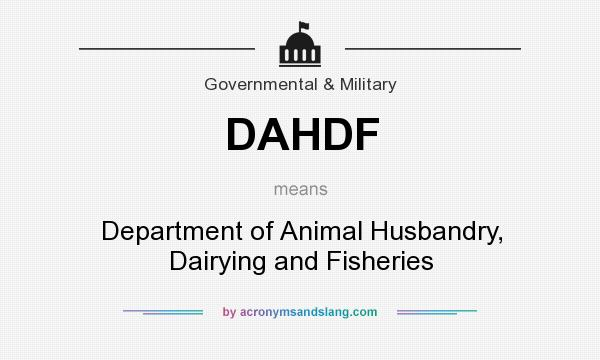 What does DAHDF mean? It stands for Department of Animal Husbandry, Dairying and Fisheries