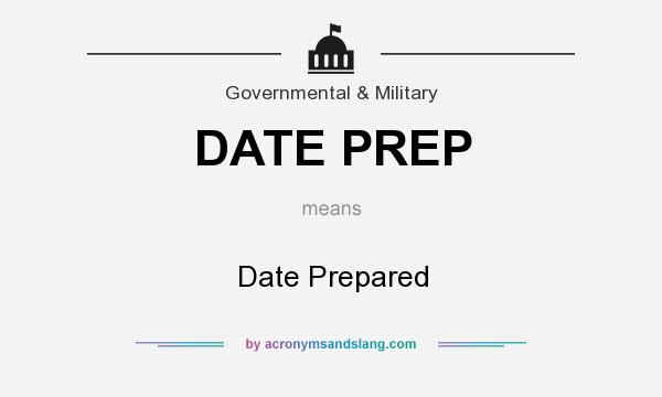 What does DATE PREP mean? It stands for Date Prepared