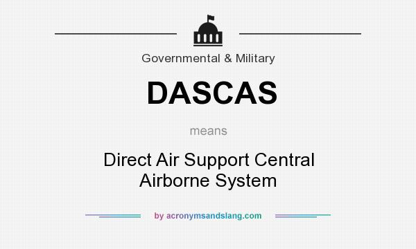 What does DASCAS mean? It stands for Direct Air Support Central Airborne System