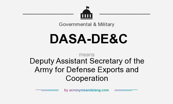 What does DASA-DE&C mean? It stands for Deputy Assistant Secretary of the Army for Defense Exports and Cooperation