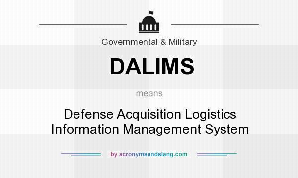 What does DALIMS mean? It stands for Defense Acquisition Logistics Information Management System