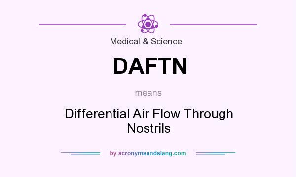 What does DAFTN mean? It stands for Differential Air Flow Through Nostrils