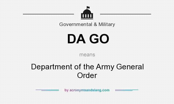 What does DA GO mean? It stands for Department of the Army General Order