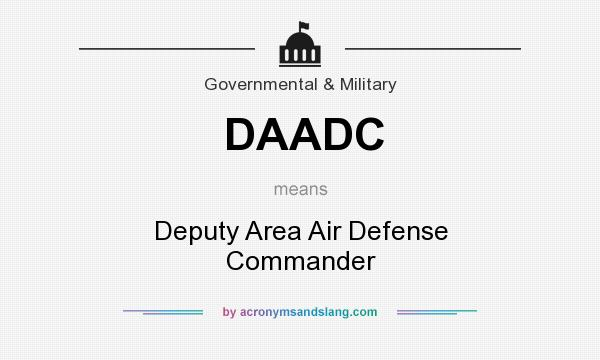 What does DAADC mean? It stands for Deputy Area Air Defense Commander