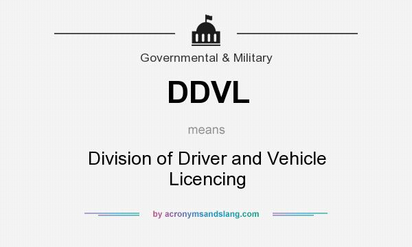 What does DDVL mean? It stands for Division of Driver and Vehicle Licencing