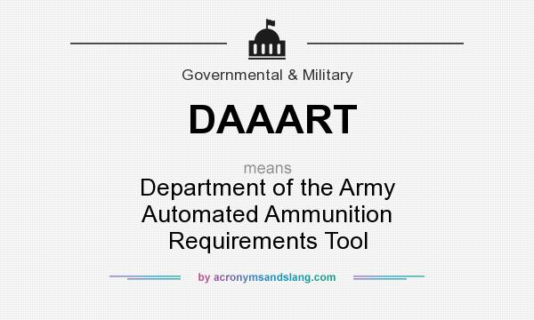 What does DAAART mean? It stands for Department of the Army Automated Ammunition Requirements Tool