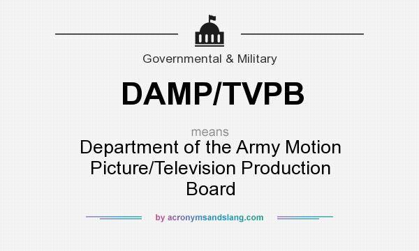 What does DAMP/TVPB mean? It stands for Department of the Army Motion Picture/Television Production Board