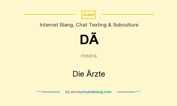 What does DÃ mean? It stands for Die Ärzte