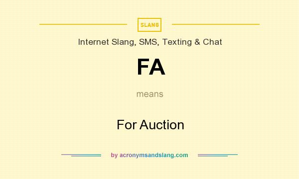 What does FA mean? It stands for For Auction