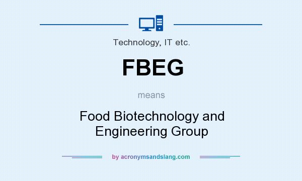 What does FBEG mean? It stands for Food Biotechnology and Engineering Group