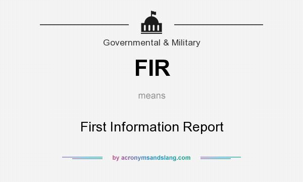 What does FIR mean? It stands for First Information Report