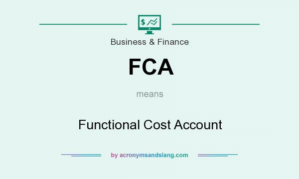 What does FCA mean? It stands for Functional Cost Account