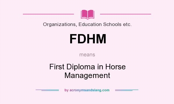 What does FDHM mean? It stands for First Diploma in Horse Management