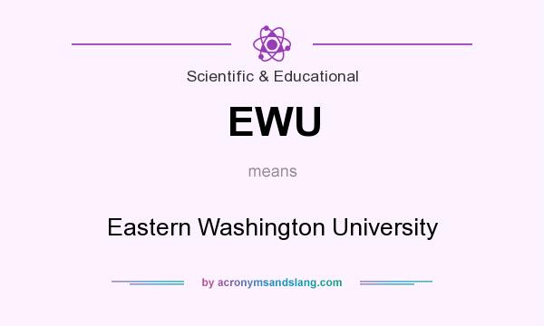 What does EWU mean? It stands for Eastern Washington University