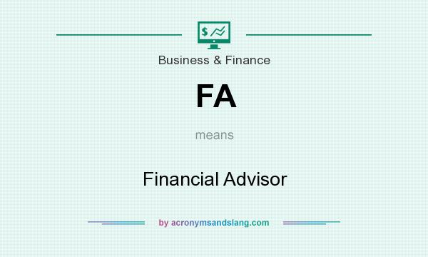 What does FA mean? It stands for Financial Advisor