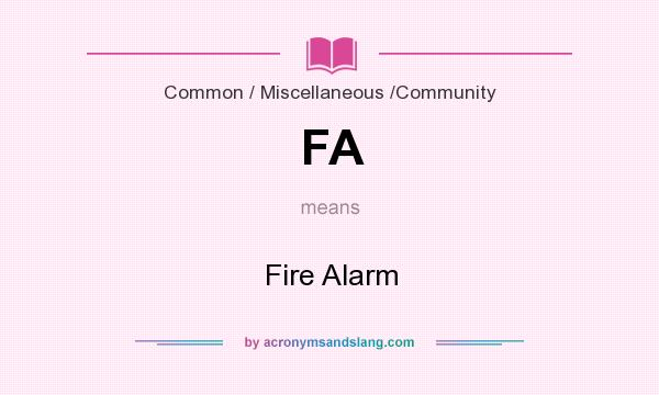 What does FA mean? It stands for Fire Alarm