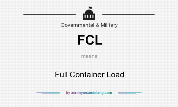 What does FCL mean? It stands for Full Container Load