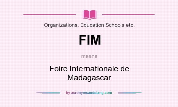 What does FIM mean? It stands for Foire Internationale de Madagascar
