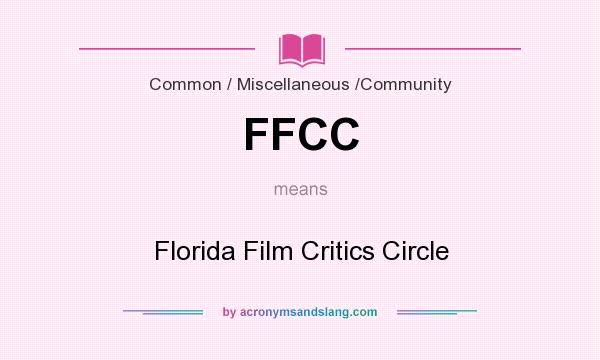 What does FFCC mean? It stands for Florida Film Critics Circle
