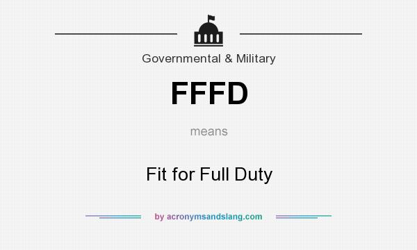 What does FFFD mean? It stands for Fit for Full Duty