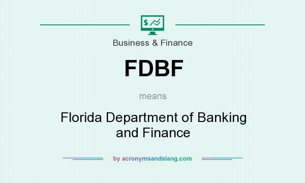 What does FDBF mean? It stands for Florida Department of Banking and Finance