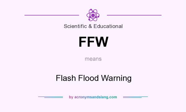 What does FFW mean? It stands for Flash Flood Warning