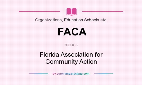 What does FACA mean? It stands for Florida Association for Community Action
