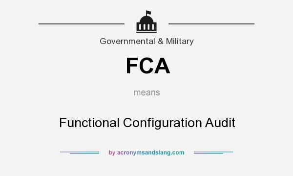 What does FCA mean? It stands for Functional Configuration Audit