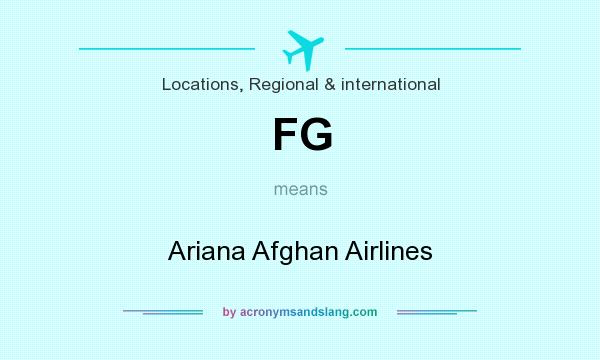 What does FG mean? It stands for Ariana Afghan Airlines