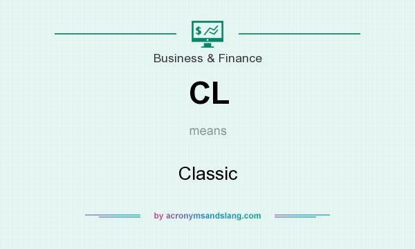 What does CL mean? It stands for Classic