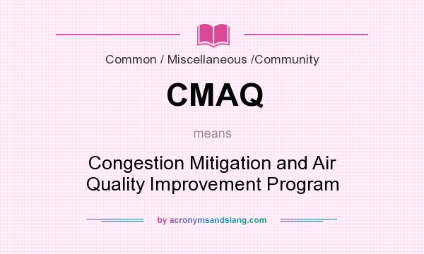 What does CMAQ mean? It stands for Congestion Mitigation and Air Quality Improvement Program