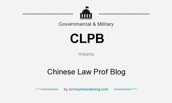 What does CLPB mean? It stands for Chinese Law Prof Blog