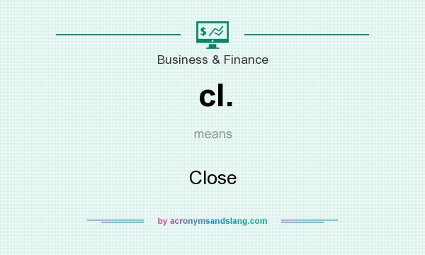 What does cl. mean? It stands for Close