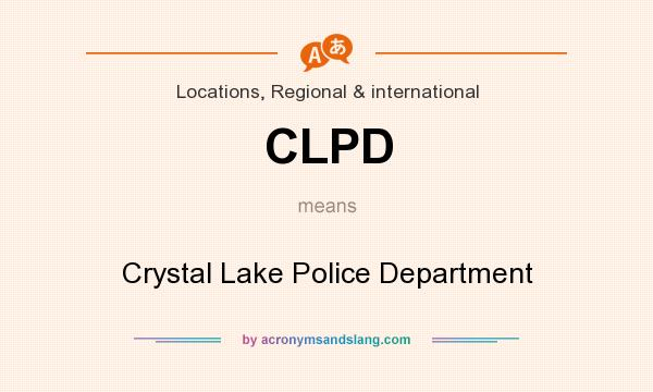 What does CLPD mean? It stands for Crystal Lake Police Department