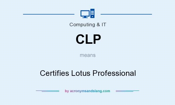 What does CLP mean? It stands for Certifies Lotus Professional