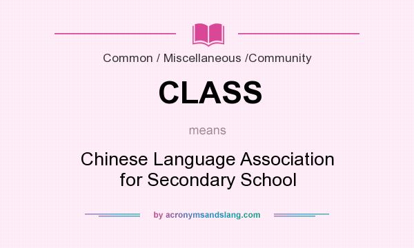 What does CLASS mean? It stands for Chinese Language Association for Secondary School