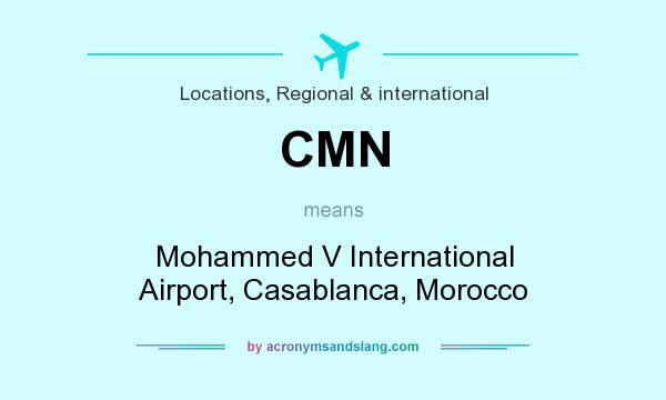 What does CMN mean? It stands for Mohammed V International Airport, Casablanca, Morocco