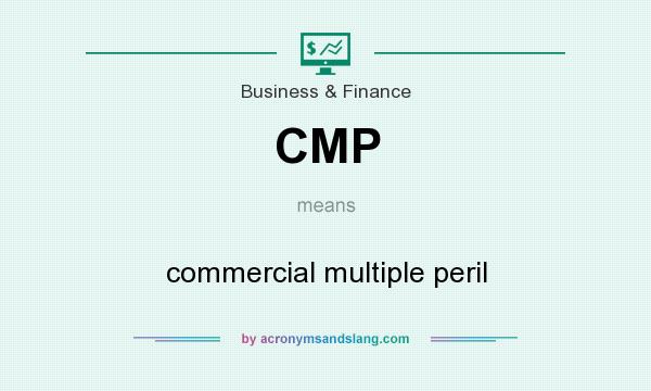 What does CMP mean? It stands for commercial multiple peril
