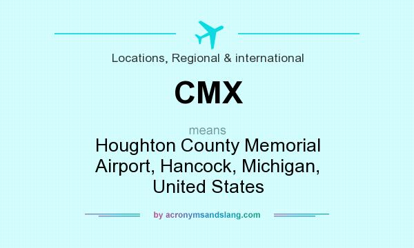 What does CMX mean? It stands for Houghton County Memorial Airport, Hancock, Michigan, United States