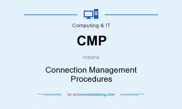 What does CMP mean? It stands for Connection Management Procedures