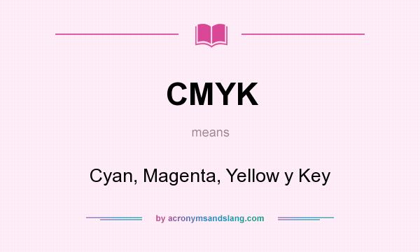 What does CMYK mean? It stands for Cyan, Magenta, Yellow y Key
