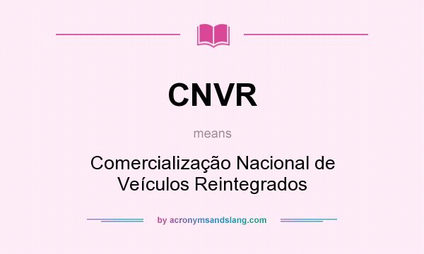 What does CNVR mean? It stands for Comercialização Nacional de Veículos Reintegrados