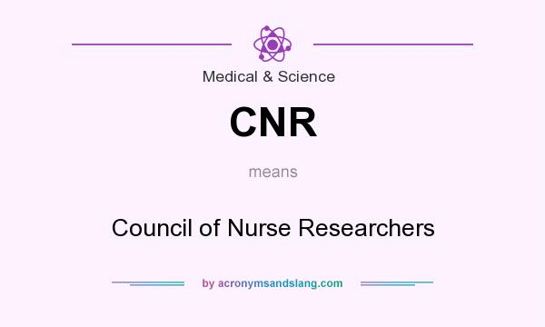 What does CNR mean? It stands for Council of Nurse Researchers