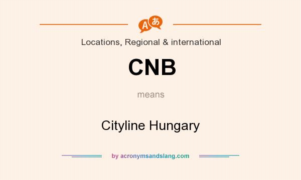 What does CNB mean? It stands for Cityline Hungary