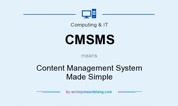 What does CMSMS mean? It stands for Content Management System Made Simple