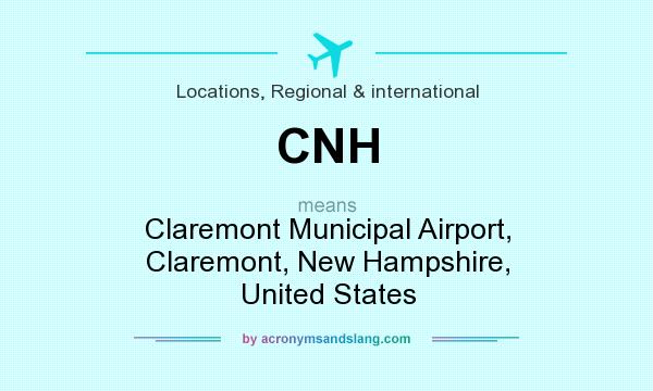 What does CNH mean? It stands for Claremont Municipal Airport, Claremont, New Hampshire, United States