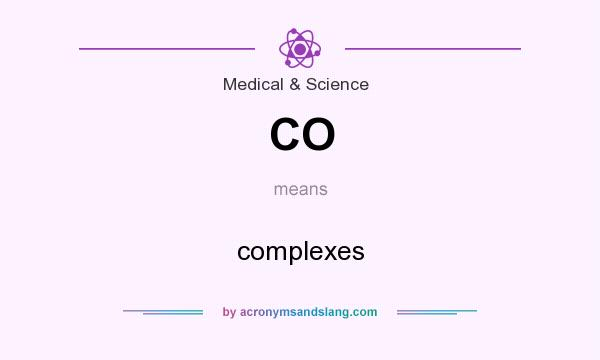 What does CO mean? It stands for complexes