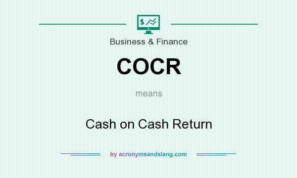 What does COCR mean? It stands for Cash on Cash Return